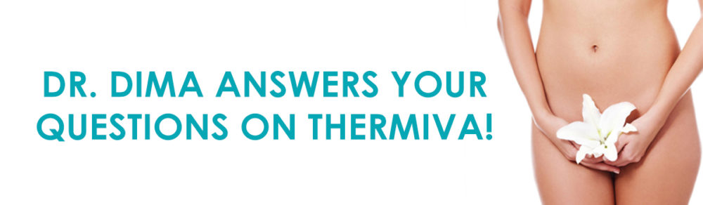 Dr. Dima Answers Your Questions on ThermiVa!