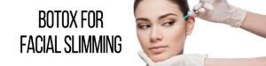 Botox for Facial Slimming